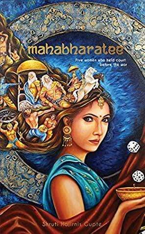 Mahabharatee - Five Women who Held Court Before the War