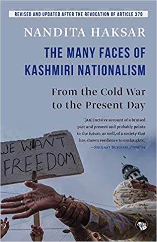 The Many Faces of Kashmiri Nationalism: From the Cold War to the Present Day