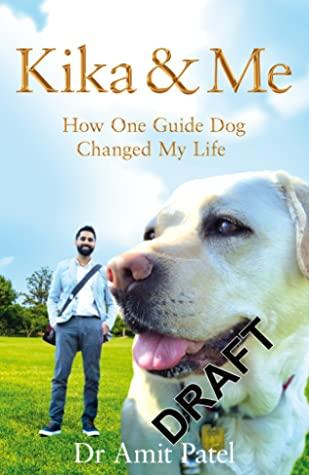 Kika & Me: How One Guide Dog Changed My Life