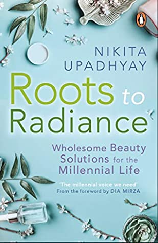 Roots to Radiance: Wholesome Beauty Solutions for the Millennial Life