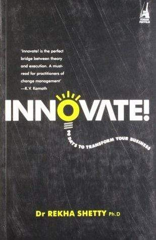 Innovate!: 90 Days To Transform Your Business