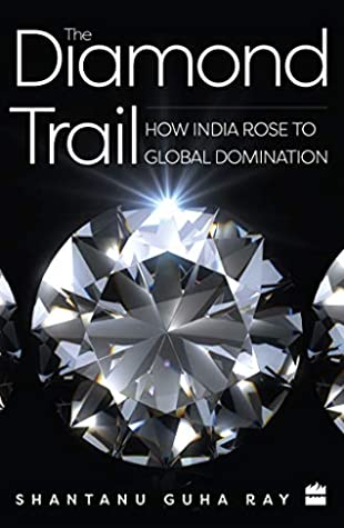 The Diamond Trail : How India Rose to Global Domination