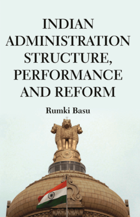 Indian Administration Structure, Performance and Reform