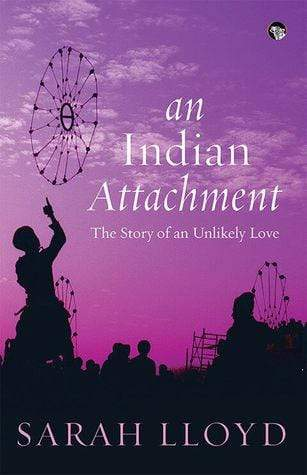 An Indian Attachment: The Story of an Unlikely Love