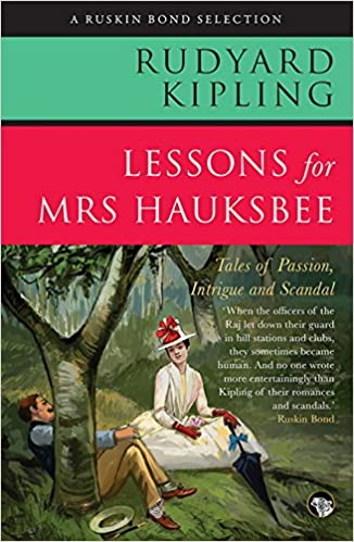 Lessons For Mrs Hauksbee:Tales Of Passion, Intrigue And Scandal