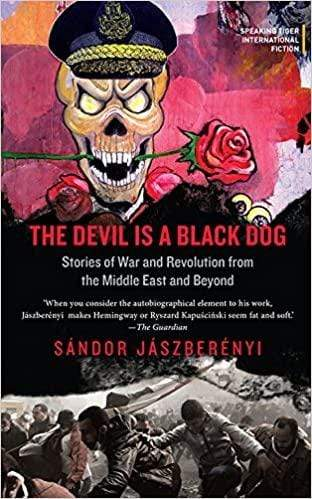 The Devil is a Black Dog: Stories of the War and Revolution from the Middle East and Beyond