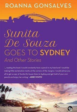 Sunita De Souza Goes to Sydney: And Other Stories