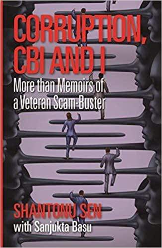 Corruption, CBI and I: More than Memoirs of a Veteran Scam-Buster