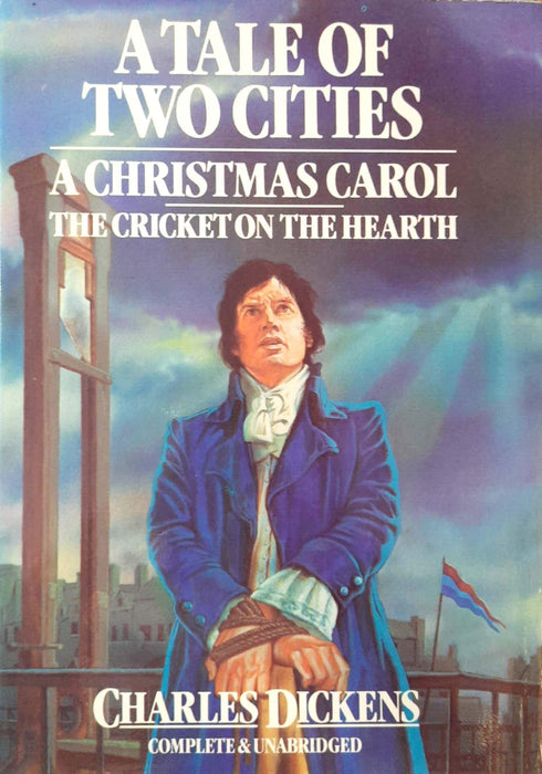 A Tale of Two Cities / A Christmas Carol / The Cricket on the Hearth (Hardcover Edition)
