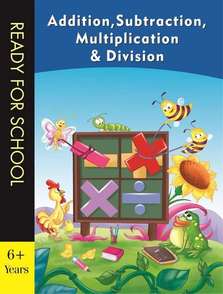 Addition, Subtraction, Multiplication & Division - Ready for School