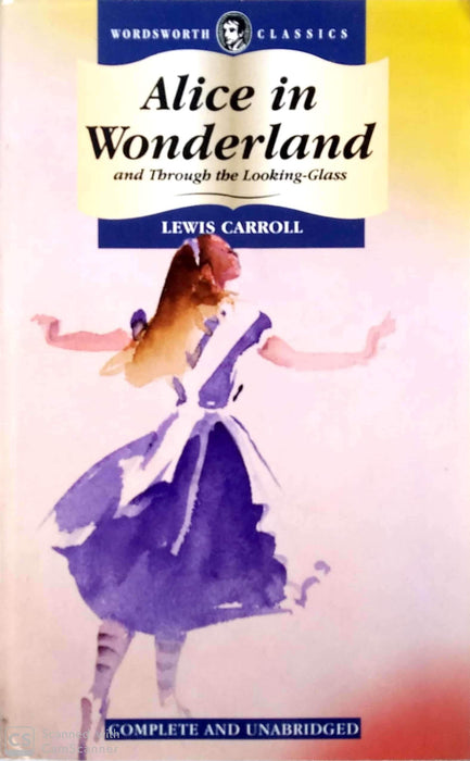Alice's Adventures in Wonderland and Through the Looking Glass (Alice's Adventures in Wonderland #1-2) (Wordsworth Children's Classics)