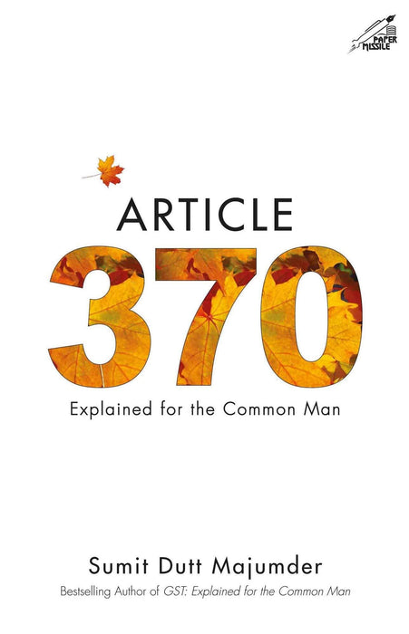 Article 370: Explained for the Common Man