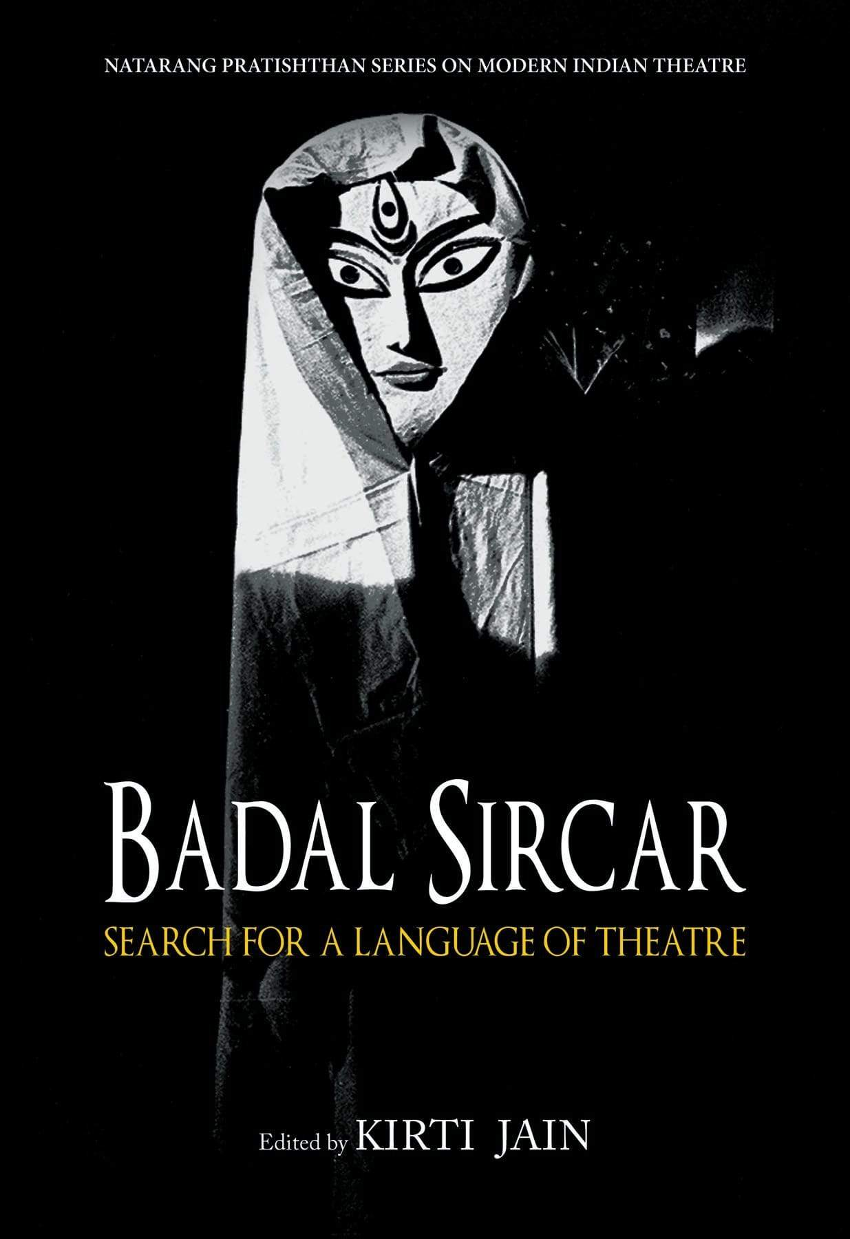 Badal Sircar: Search for a Language of Theatre