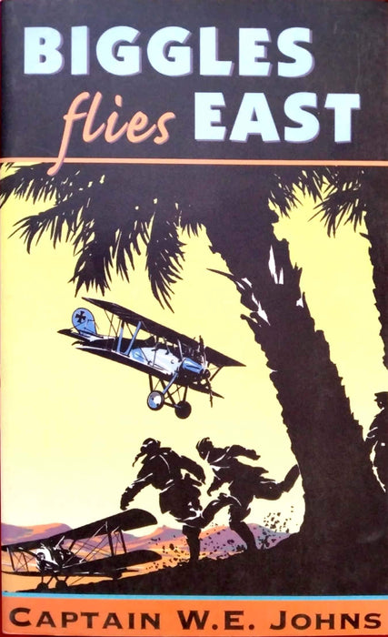 Biggles Flies East (Biggles #7)