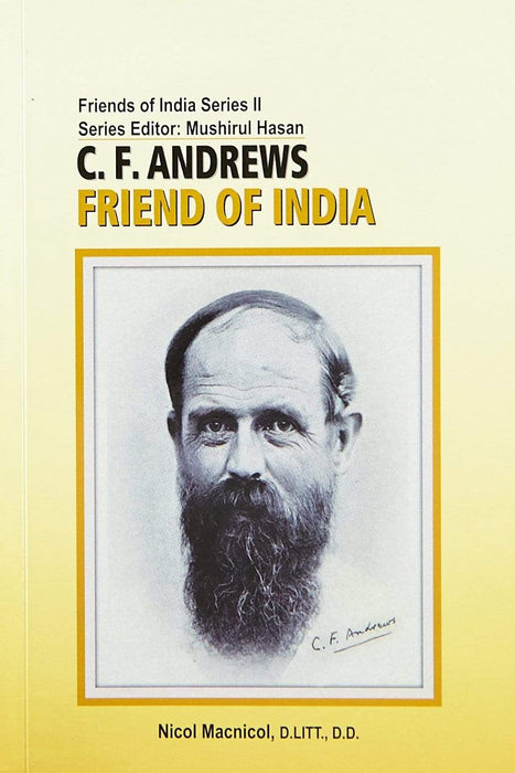 C. F. Andrews: Friend Of India (Friends of India Series II)