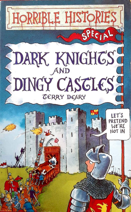 Dark Knights And Dingy Castles (Horrible Histories Specials #5)