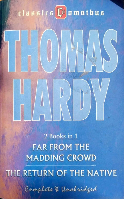 Far from the Madding Crowd/The Return of the Native (2 in 1) (Classics Omnibus)