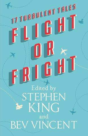 Buy Flight or Fright: 17 Turbulent Tales Book Online at Low Prices in Book IBD 9781473691568