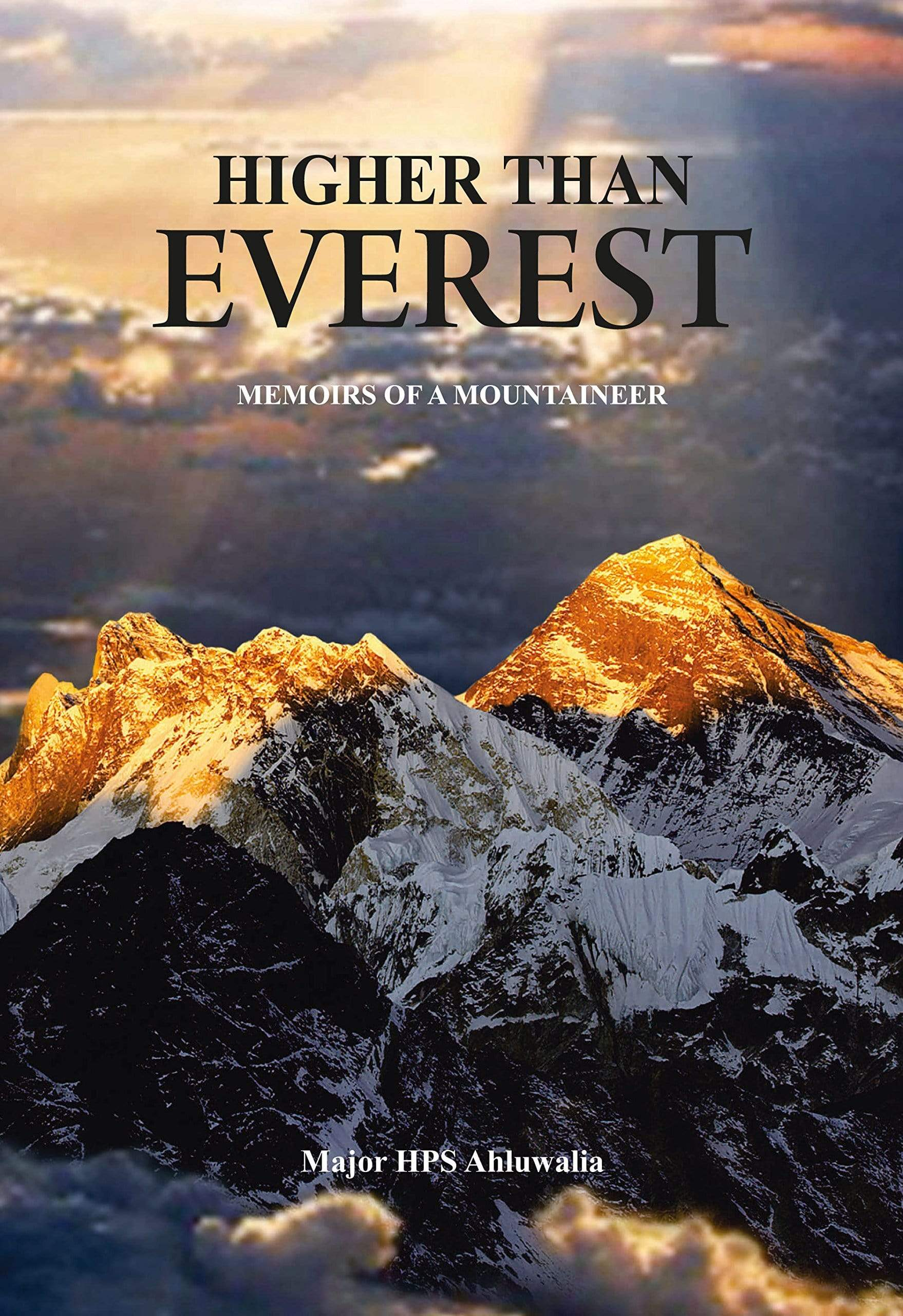 Higher Than Everest: Memoirs of a Mountaineer
