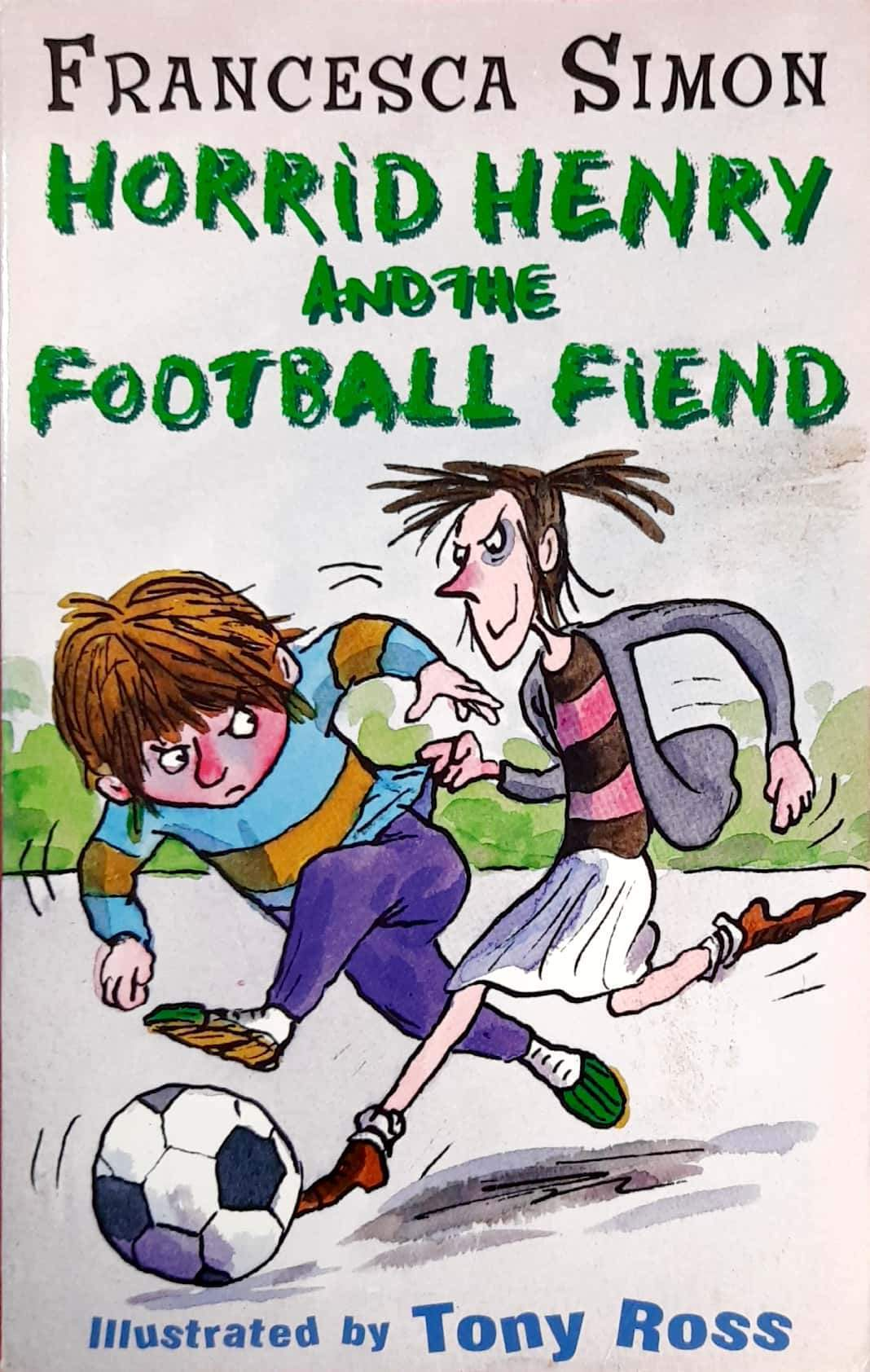 Horrid Henry and the Football Fiend (Horrid Henry #14)