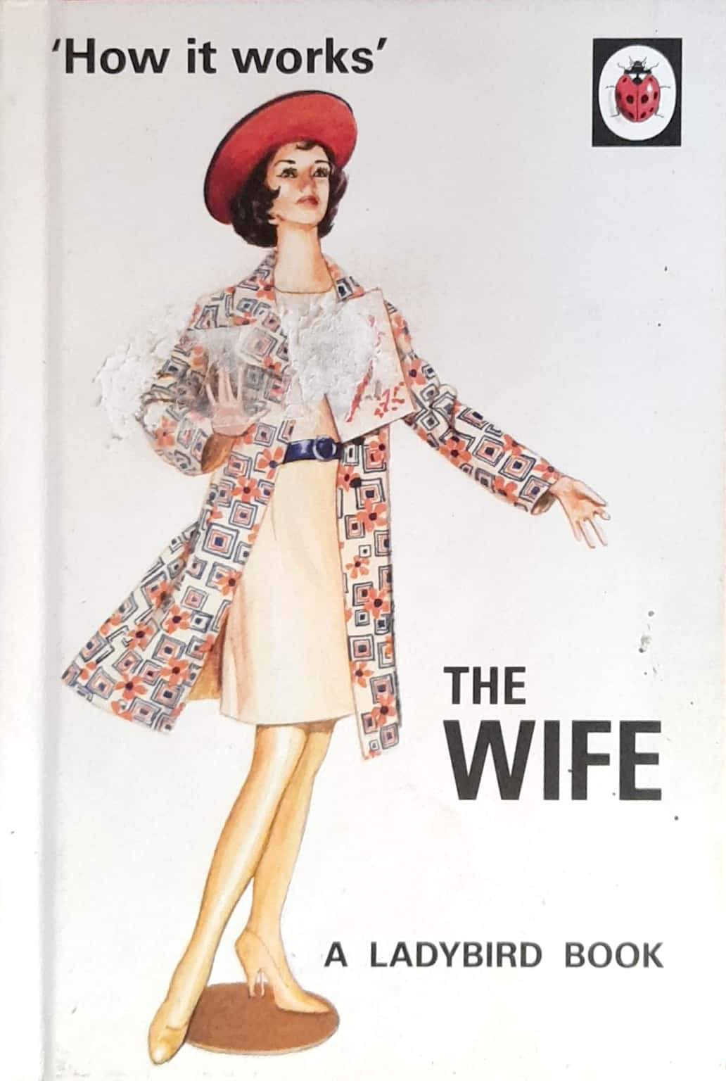 How it Works: The Wife (Ladybirds for Grown-Ups) (Hardcover Edition)