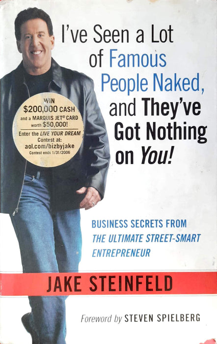 I've Seen a Lot of Famous People Naked, and They've Got Nothing on You: Business Secrets from the Ultimate Street-Smart Entrepreneur