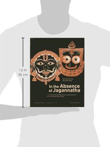 In the Absence of Jagannatha: The Anasara Paintings Replacing The Jagannatha Icon In Puri And South Orissa