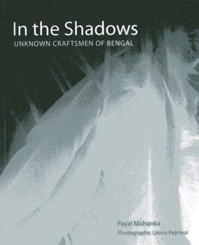 In the Shadows - Unknown Craftmen of Bengal