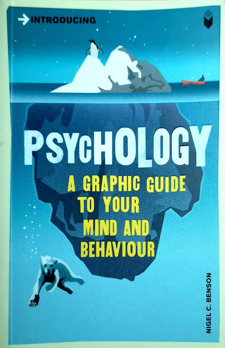 Introducing Psychology: A Graphic Guide to Your Mind & Behaviour (Graphic Guides)