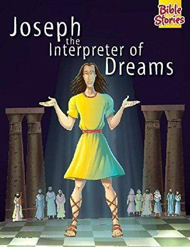 Joseph: The Interpreter of Dreams: 1 (Bible Stories Series)