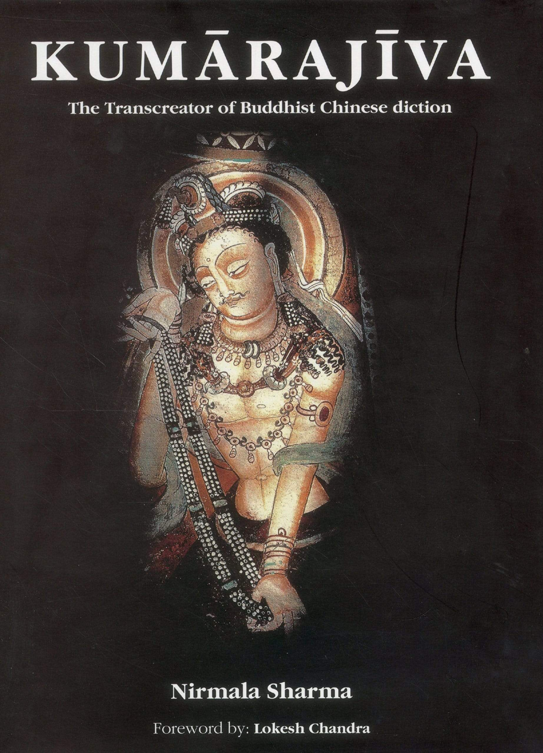 Kumarajiva: The Transcreator of Buddhist Chinese Diction
