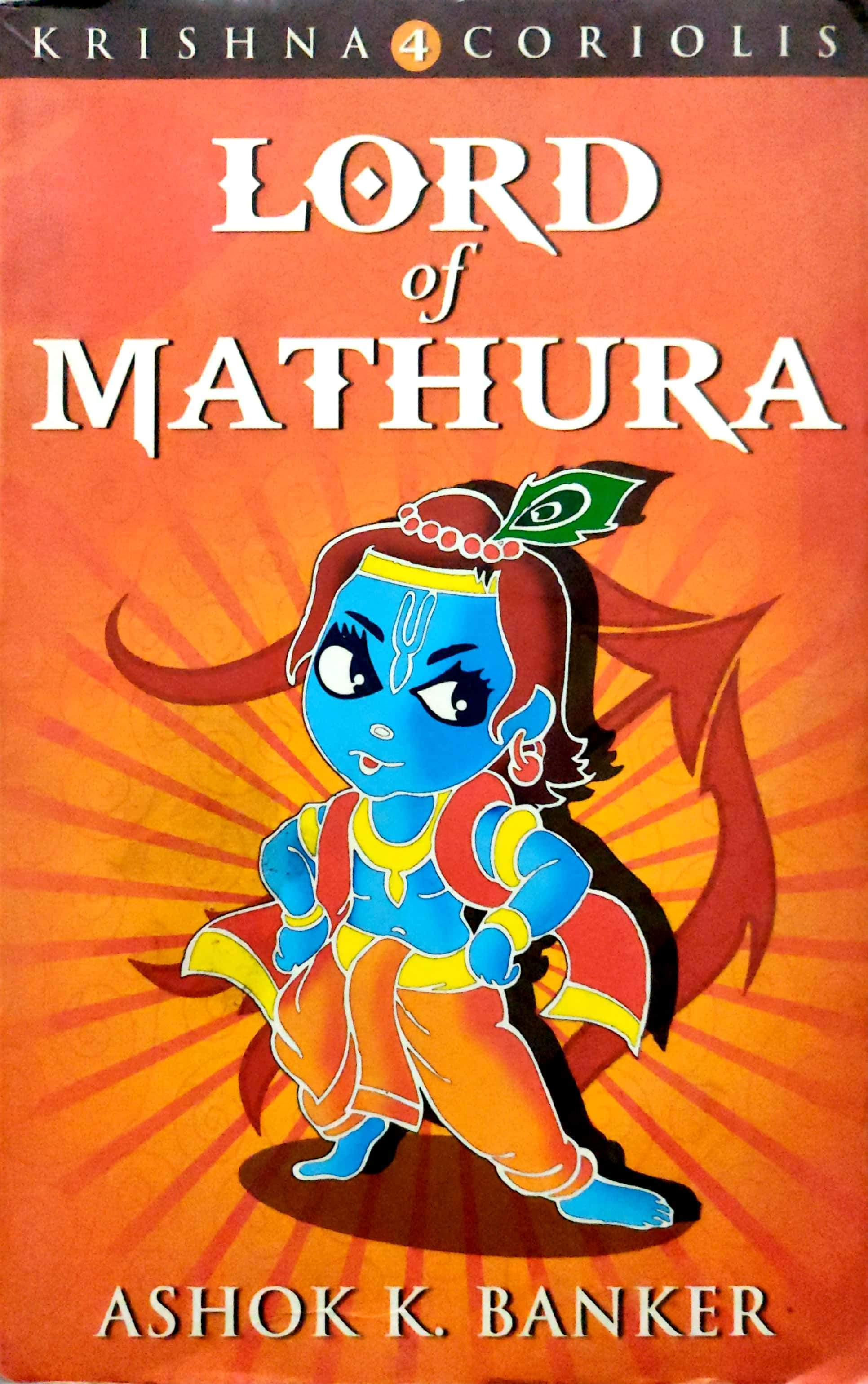 LORD OF MATHURA (Krishna Coriolis #4)