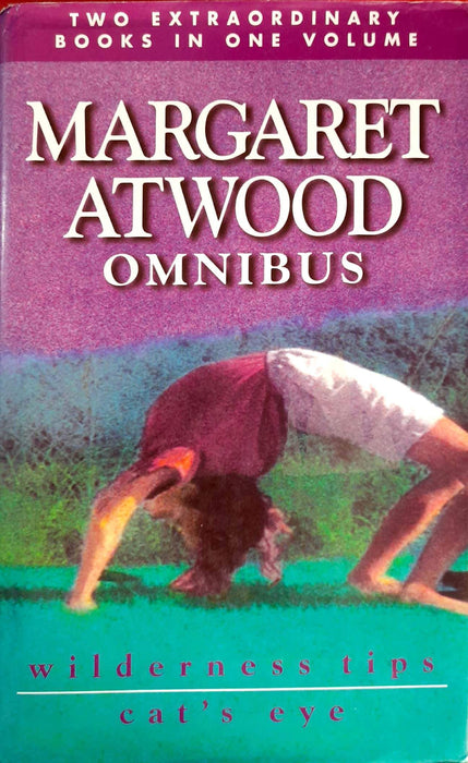 Margaret Atwood Omnibus: Wilderness Tips & Cat's Eye (Hardcover Edition)