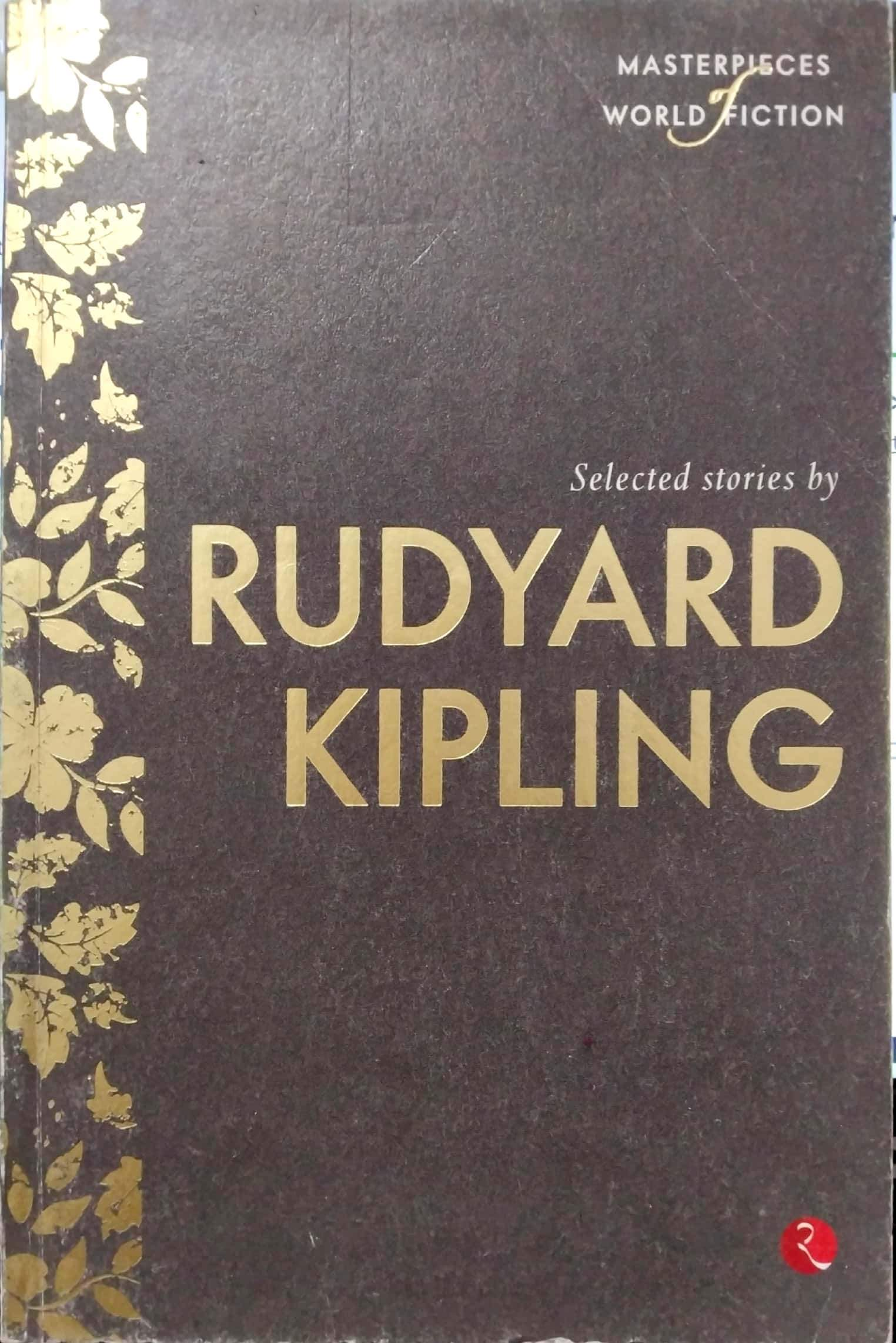 Masterpieces of World Fiction: Selected Stories By RUDYARD KIPLING
