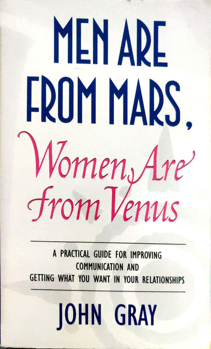 Men Are from Mars, Women Are from Venus: A Practical Guide for Improving Communication & Getting What You Want in Your Relationships (Premium Edition)