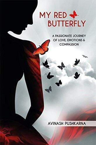 My Red Butterfly: A Passionate Journey of Love, Emotions & Compassion