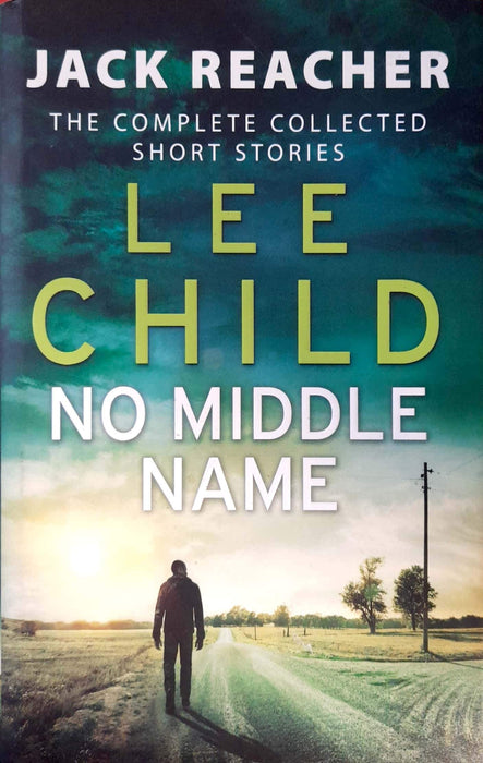 No Middle Name: The Complete Collected Short Stories (Jack Reacher #21.5) (Hardcover Edition)