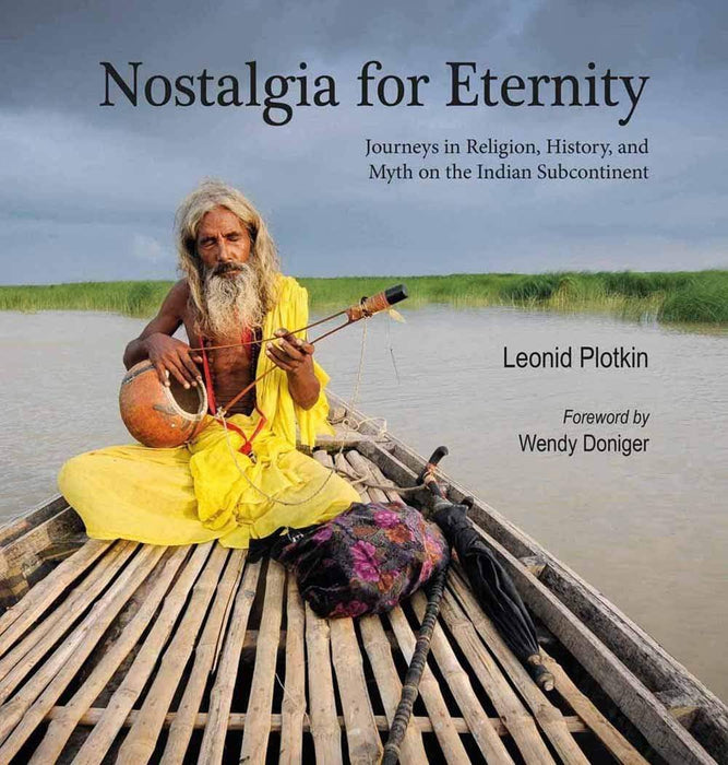 Nostalgia for Eternity: Journeys in Religion, History and Myth on the Indian Subcontinent