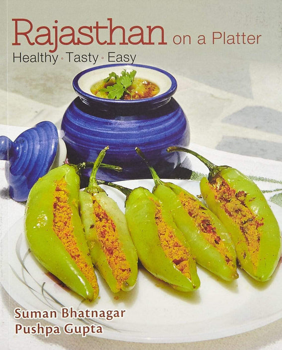 Rajasthan on a Platter: Healthy. Tasty. Easy