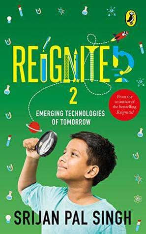 Buy Reignited 2: Emerging Technologies of Tomorrow Book Online at Low Book Prakash Books 9780143441120