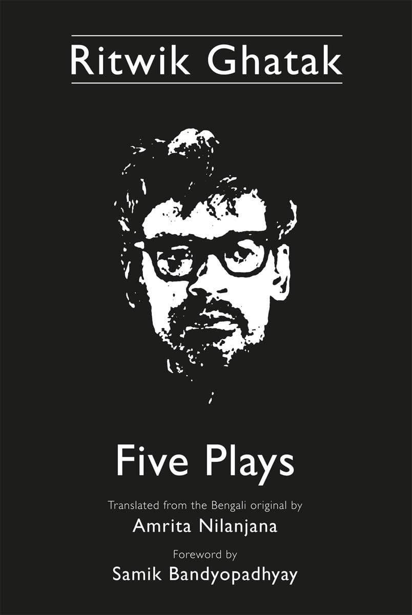Ritwik Ghatak: Five Plays