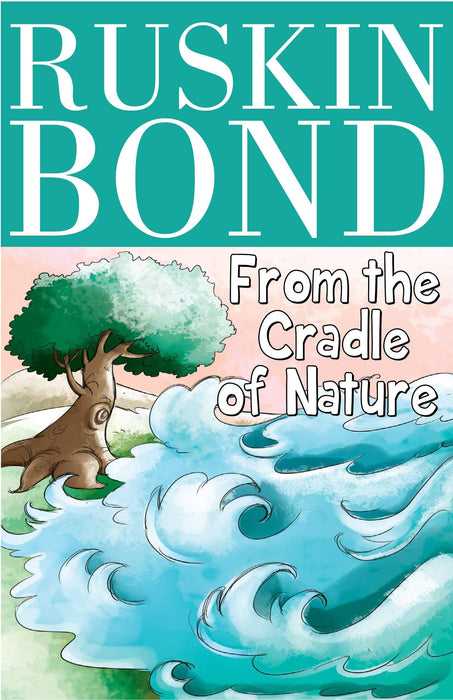 Buy Ruskin Bond - From the Cradle of Nature book online at low prices Book Pegasus 8131948528