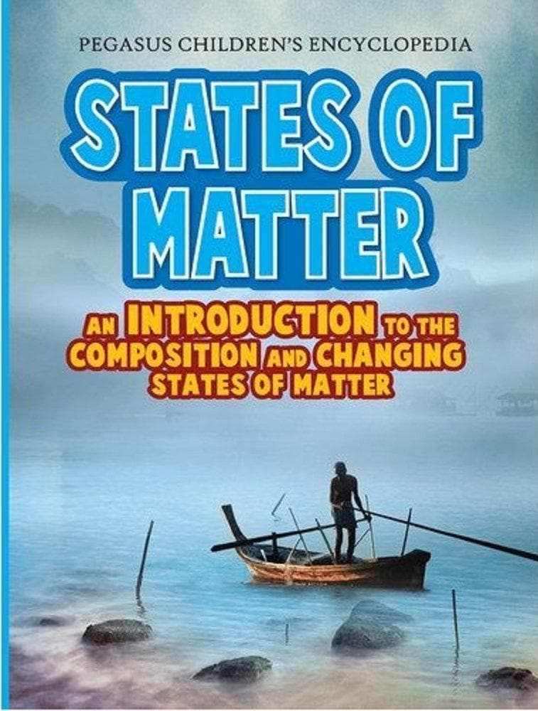 State Of Matter An Introduction To The Composition and Changing Staters Of Matter