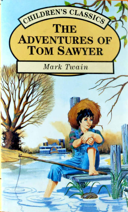 The Adventures of Tom Sawyer (The Adventures of Tom and Huck #1) (Classic Compendium)