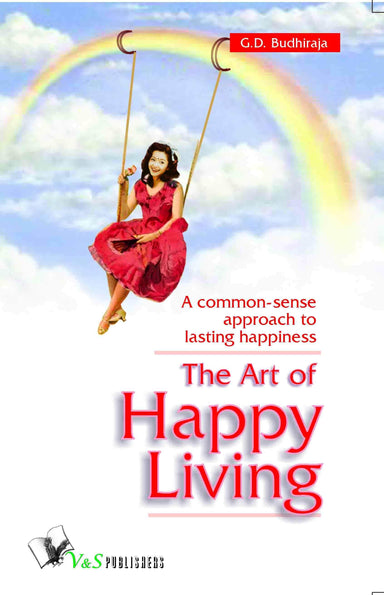 Buy The Art Of Happy Living Book Online at Low Prices in India | Book V & S Publications 9789381384169