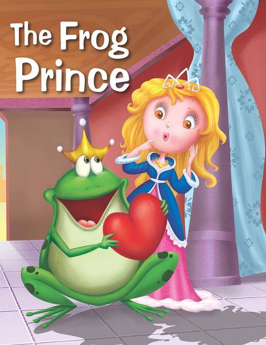 The Frog Prince (My Favourite Illustrated Classics)
