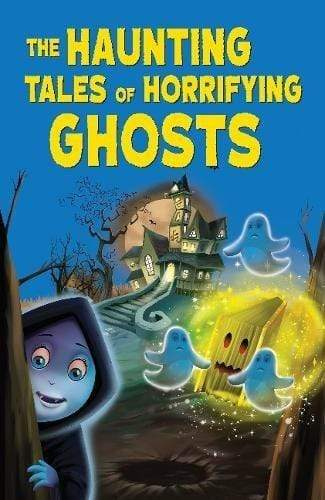 The Haunting Tales of Horrifying Ghosts