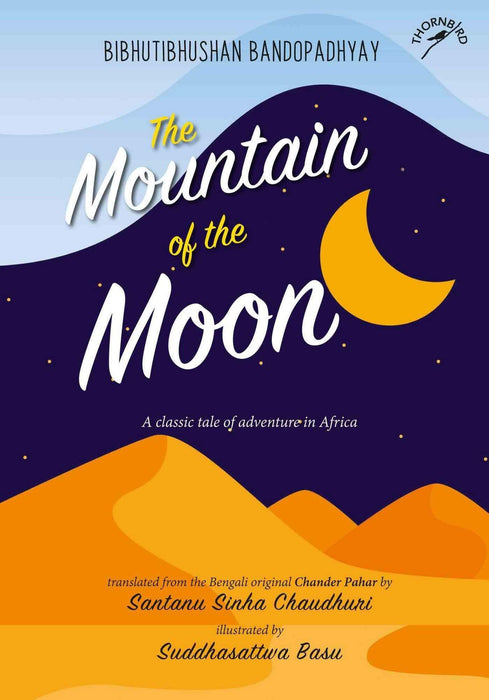 The Mountain of the Moon: A Classic Tale of Adventure in Africa