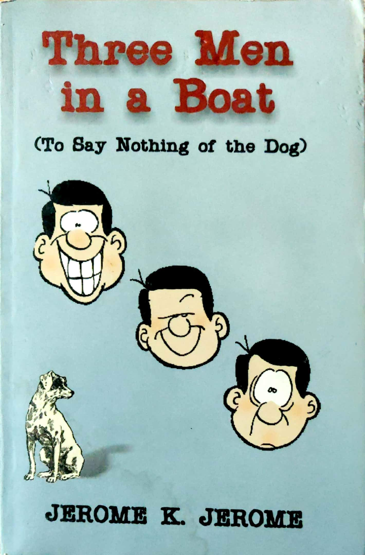 Three Men In A Boat, To Say Nothing Of The Dog (Three Men #1)