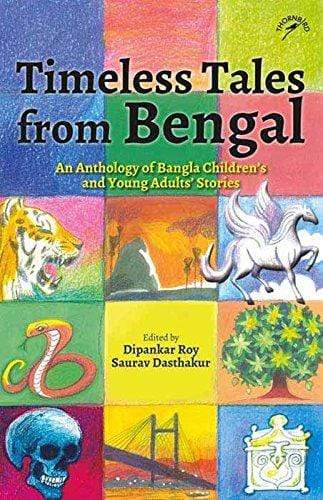 Timeless Tales from Bengal: An Anthology of Bangla Children's and Young Adults' Stories